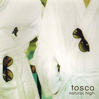 Tosca - Natural High