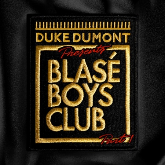 Duke Dumont Blasé Boys Club