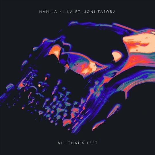 Manila Killa - All That's Left